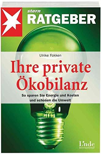 Ihre private Ökobilanz. So sparen Sie Energie und Kosten und schonen die Umwelt (stern-Ratgeber)