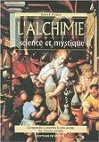 L'alchimie. Science et mystique - De Vecchi - 19/02/2001
