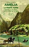 Amélia ou la misère dorée, tome 1 - Grandeur et décadence d'une femme de caractère dans la Savoie du XIXe siècle (7e édition - 18e mille)