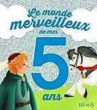 Le monde merveilleux de mes 5 ans - Pour les garçons ! - FLEURUS - 21/08/2014