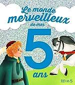 Le monde merveilleux de mes 5 ans - Pour les garçons ! de Sandra Solinet