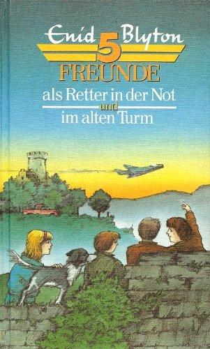 5 Freunde als Retter in der Not und im alten Turm. Ab 8 Jahre.