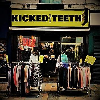 Kicked in the Teeth