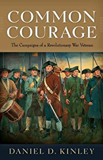 Common Courage: The Campaigns of a Revolutionary War Veteran