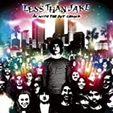 Songtexte von Less Than Jake - In With the Out Crowd