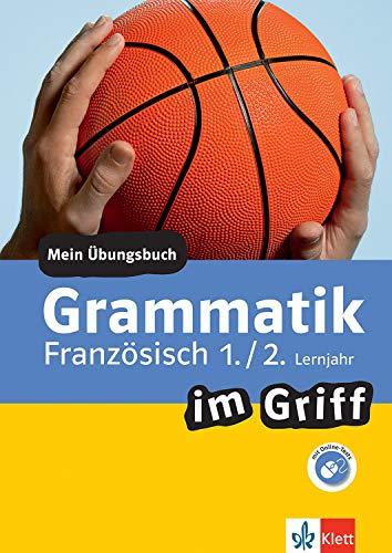 Klett Grammatik im Griff Französisch 1./2. Lernjahr: Mein Übungsbuch für Gymnasium und Realschule