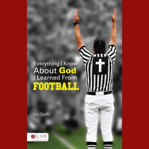 Everything I Know About God I Learned from Football audiobook cover art
