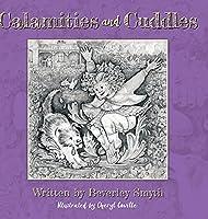 Calamities and Cuddles