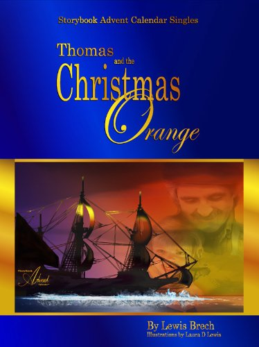 Thomas & the Christmas Orange: Storybook Advent Calendar Singles by [Lewis Brech, Laura D Lewis]