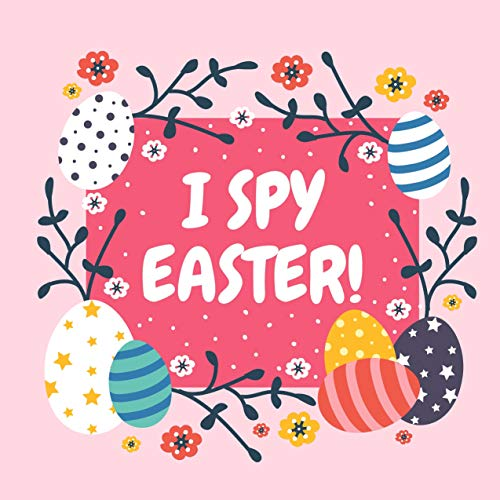 I SPY EASTER!: Bunny, Easter Eggs, Rainbow and More! Activity and Guessing Game For Little Kids, Toddlers and Preschoolers (English Edition)