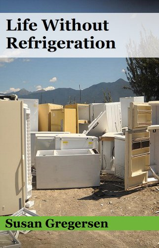 Life Without Refrigeration by [Susan Gregersen]