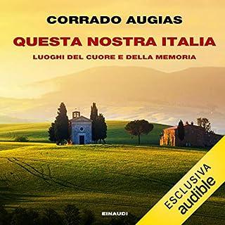 Questa nostra Italia                   Di:                                                                                                                                 Corrado Augias                               Letto da:                                                                                                                                 Mattia Bressan                      Durata:  10 ore e 52 min     115 recensioni     Totali 4,3