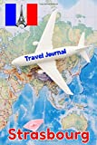 Travel Journal Strasbourg: 6 x 9 Lined Journal, 126 pages | Journal Travel | Memory Book | A Mindful Journal Travel | A Gift for Everyone | Strasbourg |