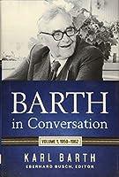Barth in Conversation: 1959-1962