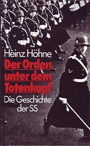 Heinz Höhne Der Orden unter dem Totenkopf - Die Geschichte der SS