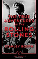 True Adventures of the Rolling Stones (Canons) by Stanley Booth(2012-04-01)