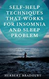 Self-Help Techniques That Works For Insomnia And Sleep Problems: Solution To Sleep-Related Cognitions, Anxiety And Depressive Symptoms (English Edition)