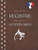 Registre des soins vétérinaires pour animaux d'élevage: Livre sanitaire pour 1500 Actes vétérinaires   Grand format pratique   conforme à la législation française