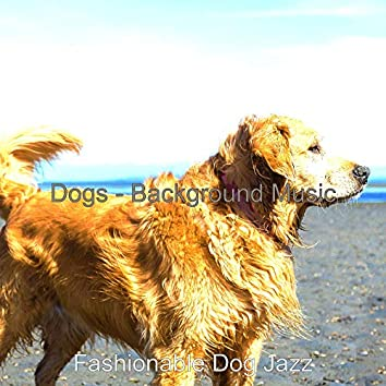 Dogs - Background Music