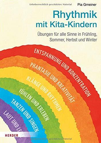 Rhythmik mit Kita-Kindern: Übungen für alle Sinne in Frühling, Sommer, Herbst und Winter