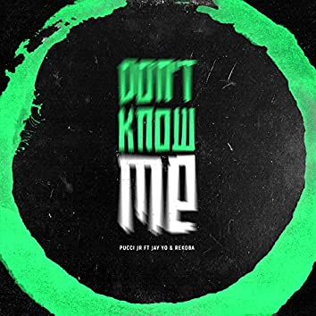 Don't Know Me