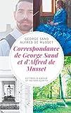 Correspondance de George Sand et d'Alfred de Musset: lettres d'amour et autres écrits (French...