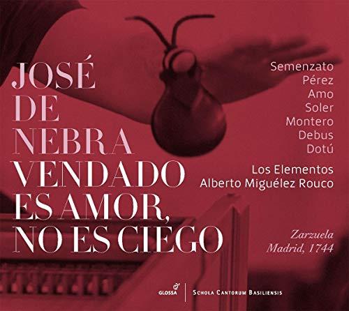 de Nebra: Vendado es Amor, no es Ciego - Zarzuela, Madrid 1744
