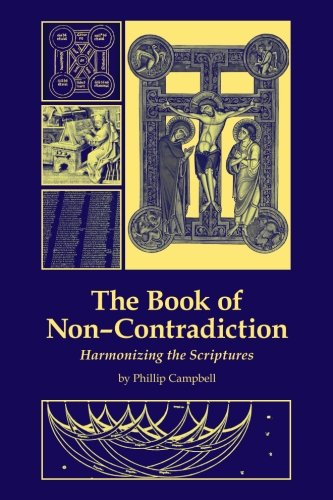 The Book of Non-Contradiction: Harmonizing the Scriptures