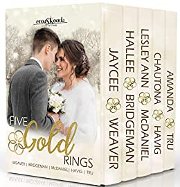 Five Gold Rings (Crossroads Collection) by [Amanda Tru, Jaycee Weaver, Hallee Bridgeman, Lesley McDaniel, Chautona Havig]