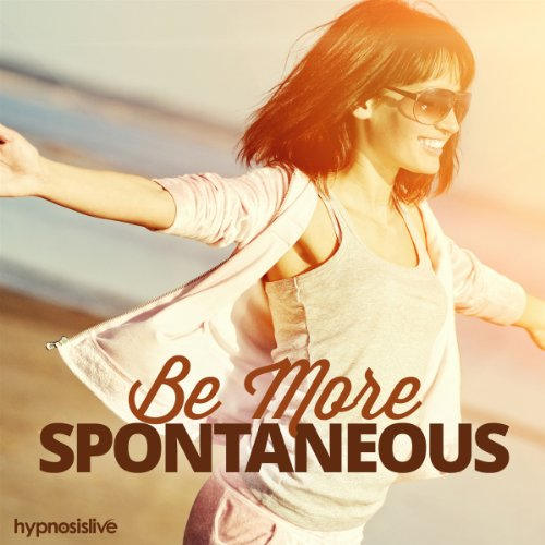 Be More Spontaneous Hypnosis     Dare to Act Impulsively, with Hypnosis              By:                                                                                                                                 Hypnosis Live                               Narrated by:                                                                                                                                 Hypnosis Live                      Length: 34 mins     Not rated yet     Overall 0.0