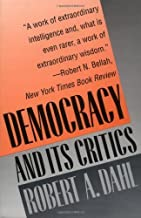 Democracy and Its Critics by Robert A Dahl (1991-08-01)
