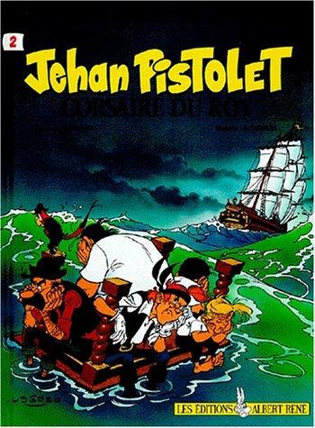 Jehan Pistolet, tome 2 : Corsaire du roy