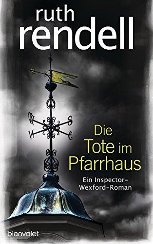 Download Die Tote im Pfarrhaus: Ein Inspector-Wexford-Roman (German Edition) B077C43P4Q