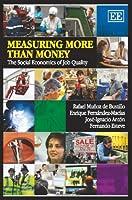 Measuring More Than Money: The Social Economics of Job Quality