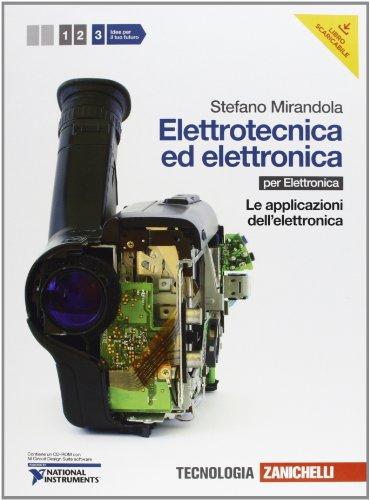 Elettrotecnica ed elettronica. Per le Scuole superiori. Con CD-ROM. Con espansione online. Applicazioni dell'elettronica (Vol. 3)