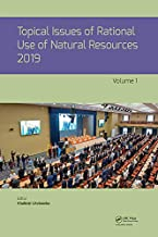 Topical Issues of Rational Use of Natural Resources 2019, Volume 1: Proceedings of the XV International Forum-Contest of Students and Young Researchers ... Russia, 13-17 May 2019) (Dutch Edition)