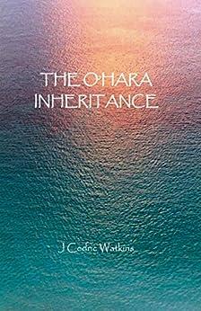 [J Cedric Watkins]のThe O'Hara Inheritance (English Edition)