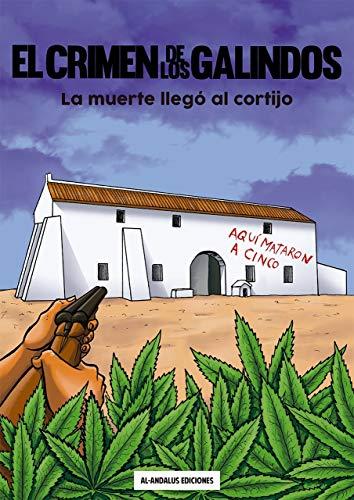 EL CRIMEN DE LOS GALINDOS: LA MUERTE LLEGO AL CORTIJO