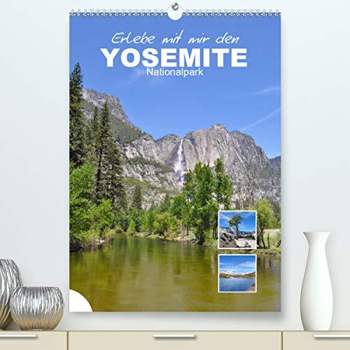 Erlebe mit mir den Yosemite Nationalpark (Premium, hochwertiger DIN A2 Wandkalender 2021, Kunstdruck in Hochglanz)