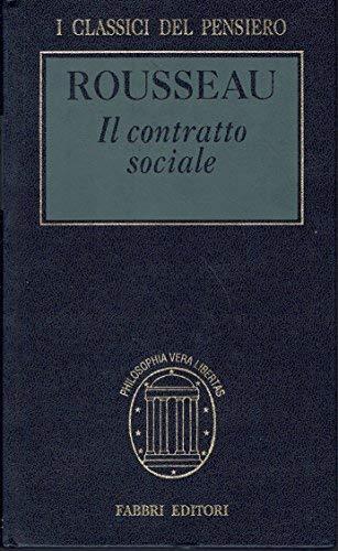 Il contratto sociale o principi di diritto politico; introduzione di Roberto Guiducci