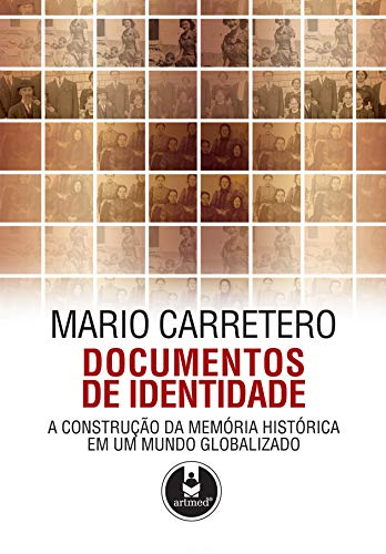 Documentos de Identidade: A Construção da Memória Histórica em um Mundo Globalizado