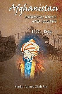 Afghanistan Saddozai Kings and Viziers 1747 - 1842
