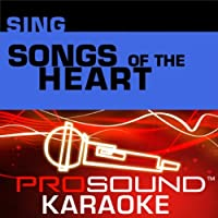 Sing Songs Of the Heart [KARAOKE]