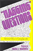 Nagging Questions: Feminist Ethics in Everyday Life (New Feminist Perspectives)