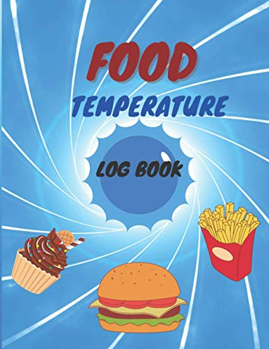 Food Temperature Log Book: Record More than 5 years of Data| Temperature...