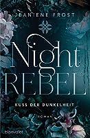 Night Rebel 1 - Kuss der Dunkelheit: Roman