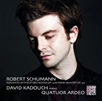 Schumann: Concerto Without Orchestra, Op. 14 / Piano Quintet, Op. 44 by David Kadouch (2011-04-12)