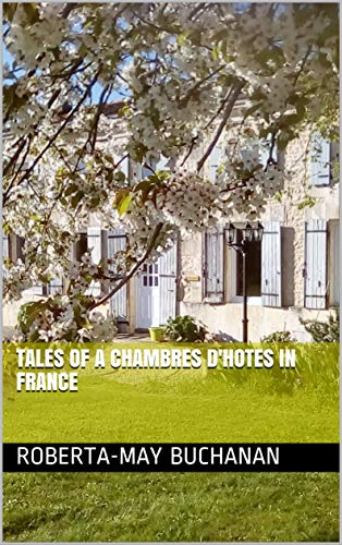Tales of a Chambres d'Hotes  in France (New Beginings) (English Edition)