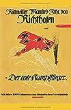 Der rote Kampfflieger - die vollständige Autobiographie des Roten Barons Manfred von Richthofen mit erklärenden Fußnoten