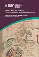 People, Texts and Artefacts: Cultural Transmission in the Medieval Norman Worlds (Ihr Conference)
